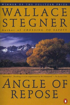 Angle of repose / Wallace Stegner