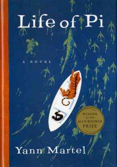 Life of Pi : a novel / Yann Martel