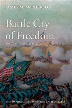 Battle cry of freedom : the Civil War era / James M. McPherson