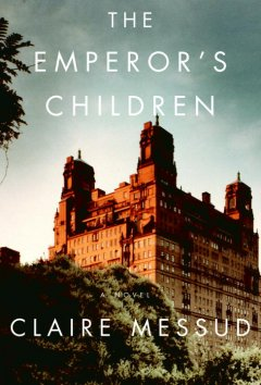 The emperor's children / Claire Messud
