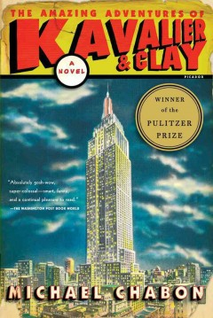 The amazing adventures of Kavalier and Clay : a novel / Michael Chabon