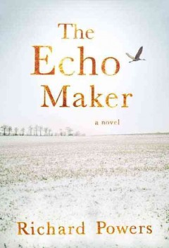 The echo maker / Richard Powers