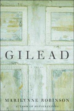 Gilead / Marilynne Robinson