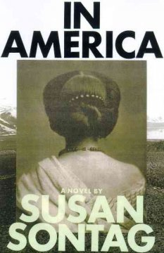 In America : a novel / Susan Sontag