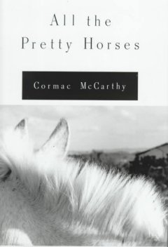 All the pretty horses / Cormac McCarthy