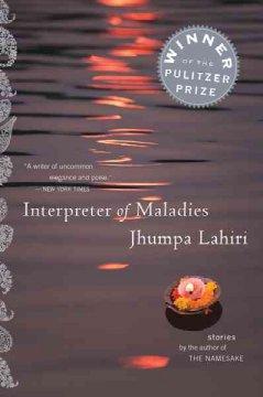 Interpreter of maladies : stories / Jhumpa Lahiri