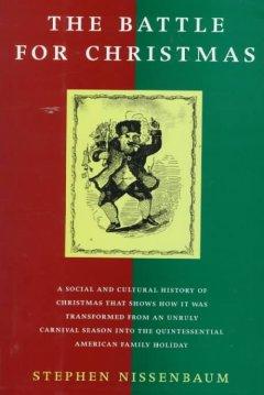 The battle for Christmas / Stephen Nissenbaum