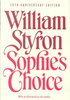 Sophie's choice / William Styron