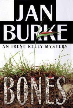 Bones : an Irene Kelly mystery / Jan Burke