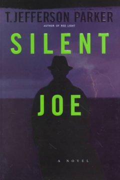 Silent Joe / T. Jefferson Parker