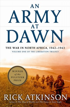 An army at dawn : the war in North Africa, 1942-1943 / Rick Atkinson