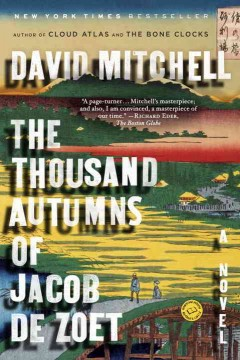 The thousand autumns of Jacob De Zoet : a novel / David Mitchell