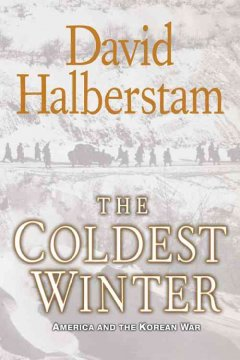 The coldest winter : America and the Korean War / David Halberstam