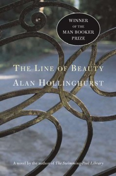 The line of beauty : a novel / Alan Hollinghurst