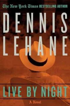 Live by night / Dennis Lehane