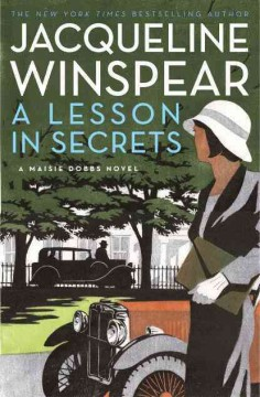 A lesson in secrets : a Maisie Dobbs novel / Jacqueline Winspear