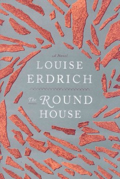 The round house / Louise Erdrich