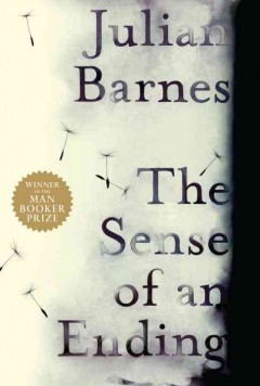 The sense of an ending / Julian Barnes