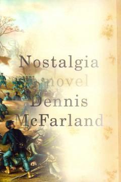 Nostalgia / Dennis McFarland