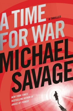 A time for war : a thriller / Michael Savage