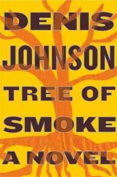 Tree of smoke / Denis Johnson