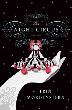 The night circus : a novel / Erin Morgenstern