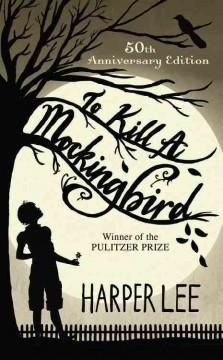 To kill a mockingbird / by Harper Lee