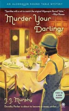 Murder your darlings : an Algonquin Round Table mystery / J. J. Murphy