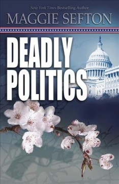 Deadly politics / Maggie Sefton