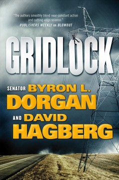 Gridlock / Byron L. Dorgan and David Hagberg