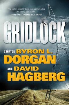 Gridlock / Byron L. Dorgan and David Hagberg