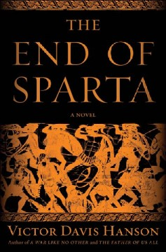 The end of Sparta : a novel / Victor Davis Hanson