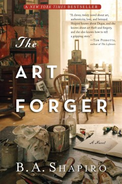 The art forger : a novel / by B.A. Shapiro