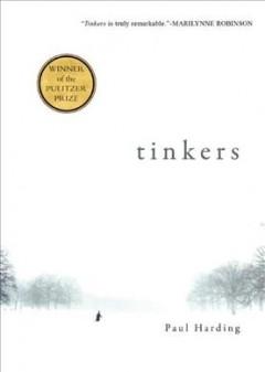Tinkers / Paul Harding